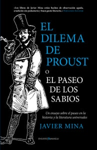 El dilema de Proust o el paseo de los sabios de Javier Mina