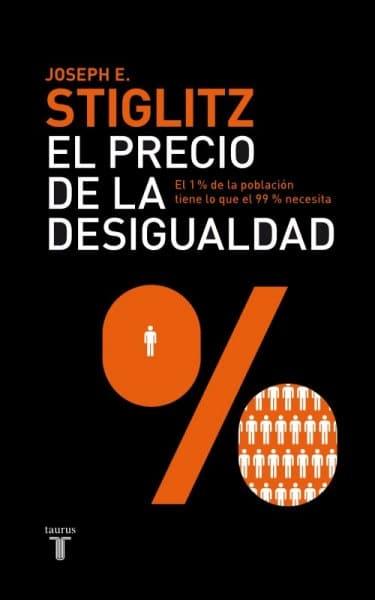 El precio de la desigualdad, de Joseph E. Stiglitz