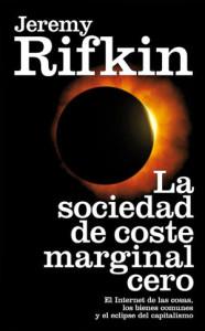La sociedad de coste marginal cero, de Jeremy Rifkin