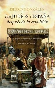 Los judíos y España después de la expulsión, de Isidro González