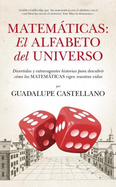 Matemáticas: El alfabeto del Universo, de Guadalupe Castellano