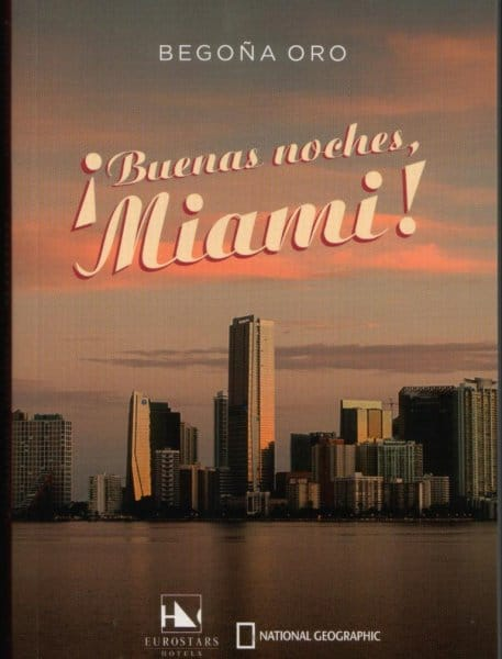 ¡Buenas noches, Miami!, de Begoña Oro