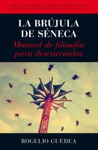 La Brújula de Séneca, de Rogelio Guedea