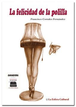 La felicidad de la polilla, de Francisco Corrales Hernández