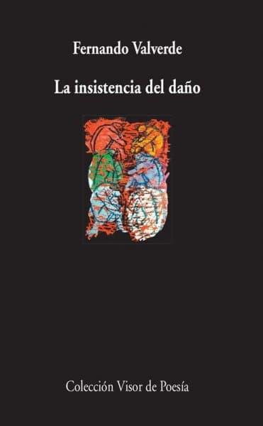 La insistencia del daño, de Fernando Valverde