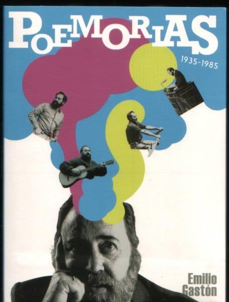 POEMORIAS 1935-1985, de Emilio Gastón
