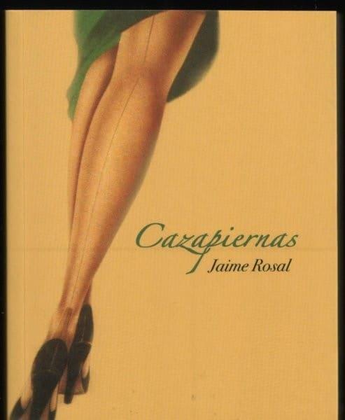 Cazapiernas, de Jaime Rosal