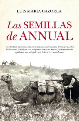 Las semillas de Annual de Luis María Cazorla
