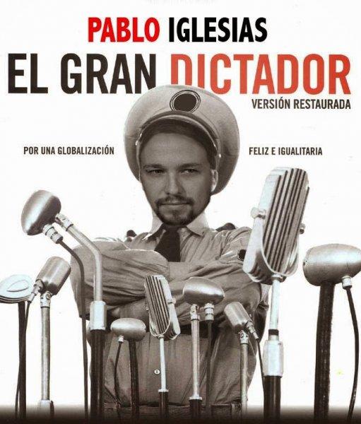 Pablo Iglesias - EL GRAN DICTADOR