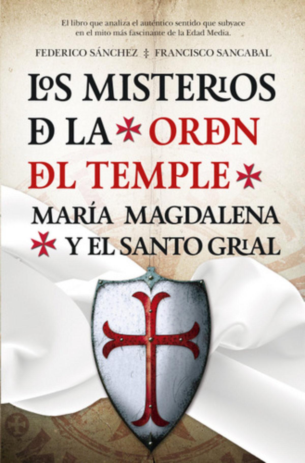 Los Templarios, María Magdalena y el Santo Grial - El LibrePensador