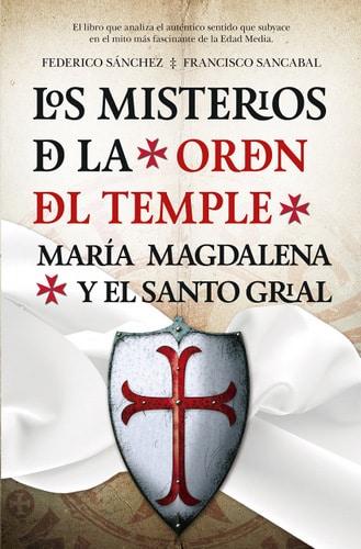 Los misterios de la orden del Temple, María Magdalena y el Santo Grial