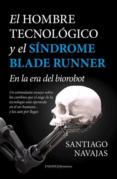 Resultado de imagen para El hombre tecnológico y el síndrome Blade Runner