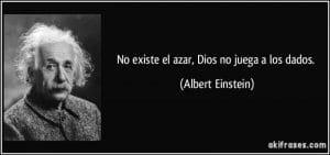 frase-no-existe-el-azar-dios-no-juega-a-los-dados-albert-einstein-110157